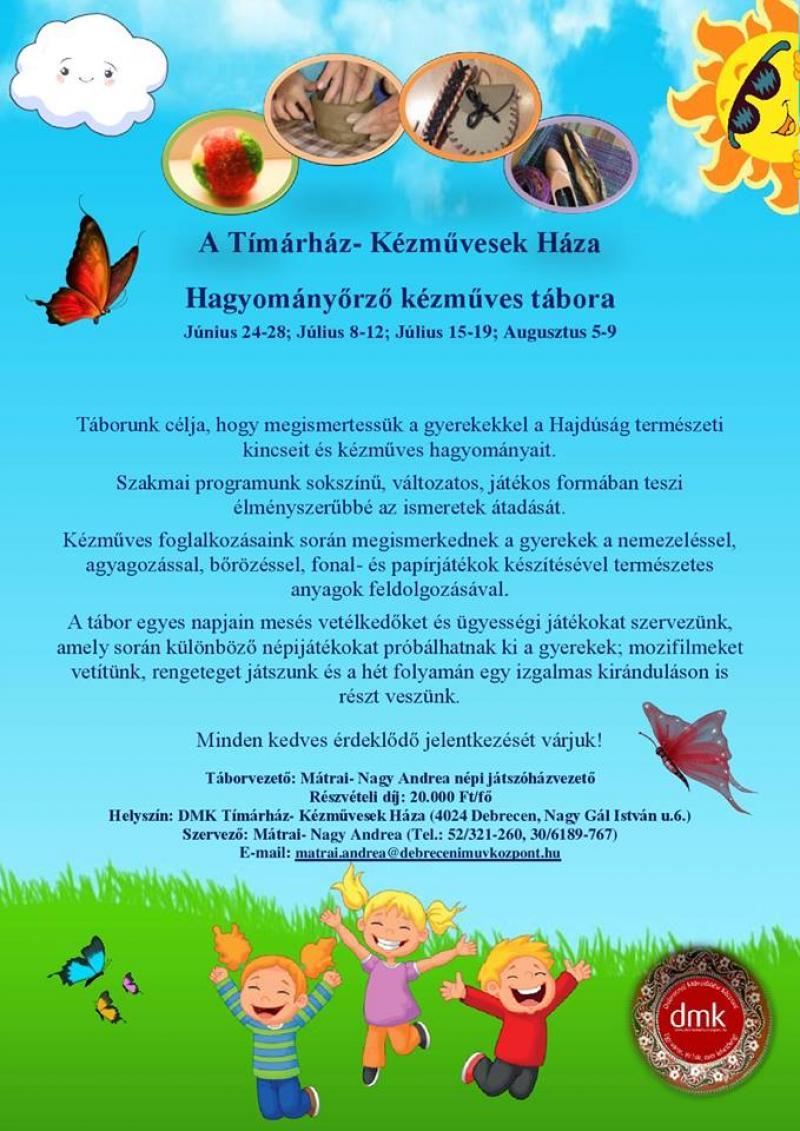 TÍMÁRHÁZ- KÉZMŰVESEK HÁZA - HAGYOMÁNYŐRZŐ KÉZMŰVES TÁBOR - 2019. július 8-12.